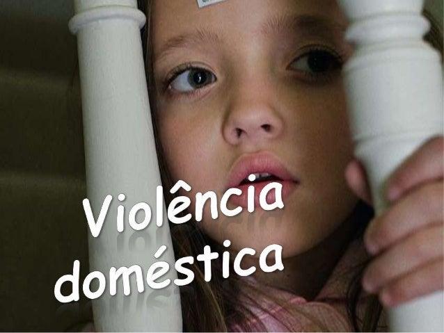 Violência doméstica é a violência, explícita ou velada, literalmente praticada dentro de casa ou no âmbito familiar, entre...