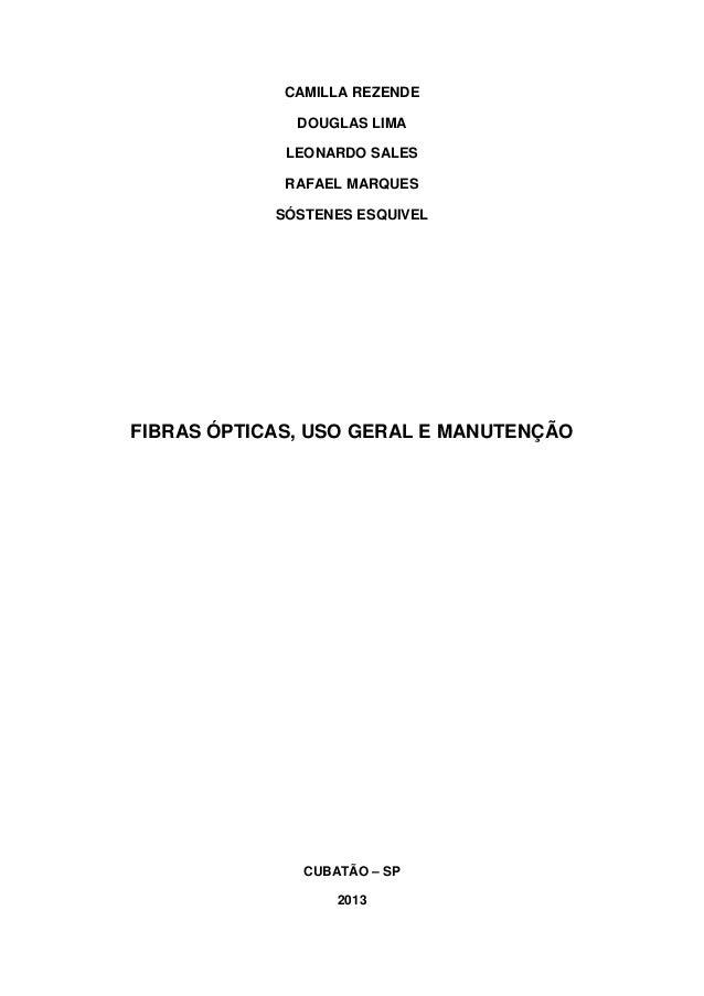 CAMILLA REZENDE DOUGLAS LIMA LEONARDO SALES RAFAEL MARQUES SÓSTENES ESQUIVEL FIBRAS ÓPTICAS, USO GERAL E MANUTENÇÃO CUBATÃ...