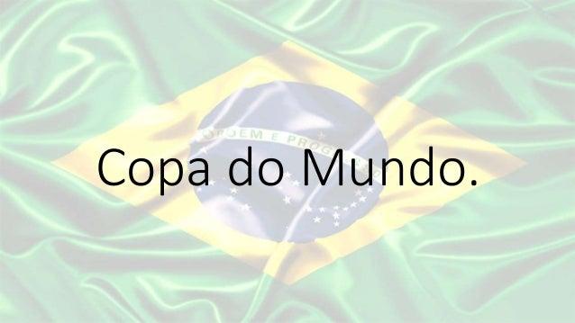 Copa do Mundo.
