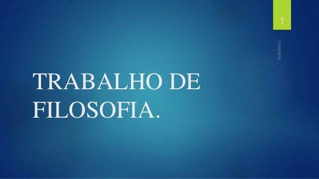 TRABALHO DE FILOSOFIA. 1