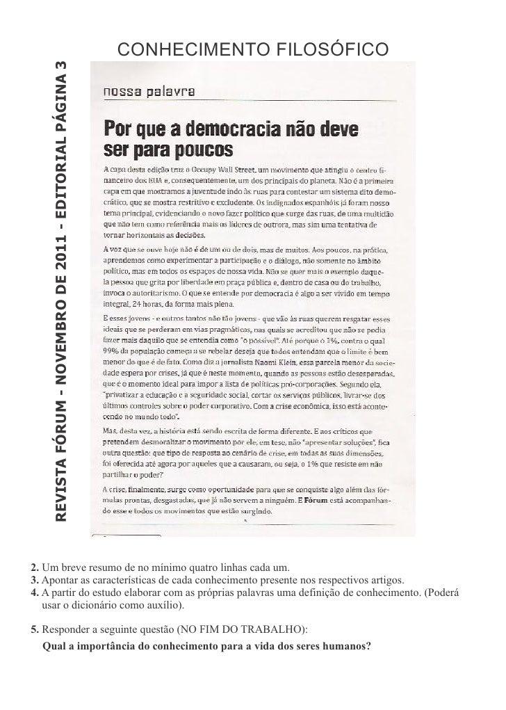 CONHECIMENTO FILOSÓFICO     REVISTA FÓRUM - NOVEMBRO DE 2011 - EDITORIAL PÁGINA 32. Um breve resumo de no mínimo quatro li...
