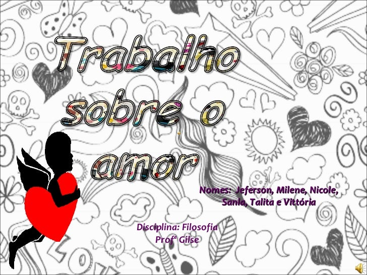 Nomes:  Jeferson, Milene, Nicole, Sanla, Talita e Vittória Disciplina: Filosofia Profª Gilse