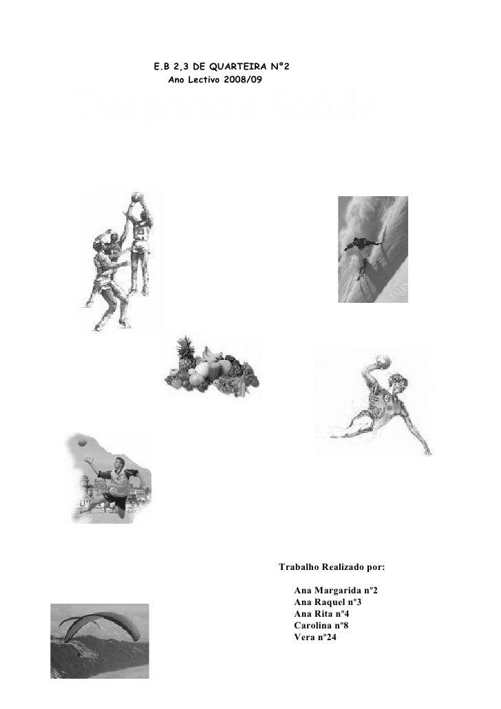 E.B 2,3 DE QUARTEIRA Nº2   Ano Lectivo 2008/09                      Trabalho Realizado por:                           Ana ...