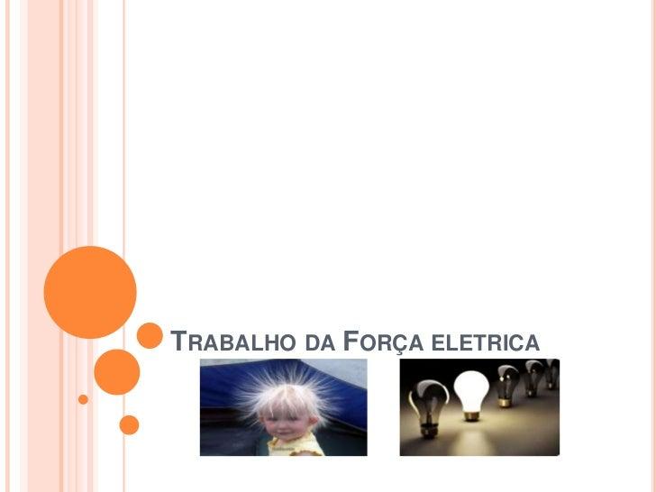 Trabalho da Força eletrica<br />