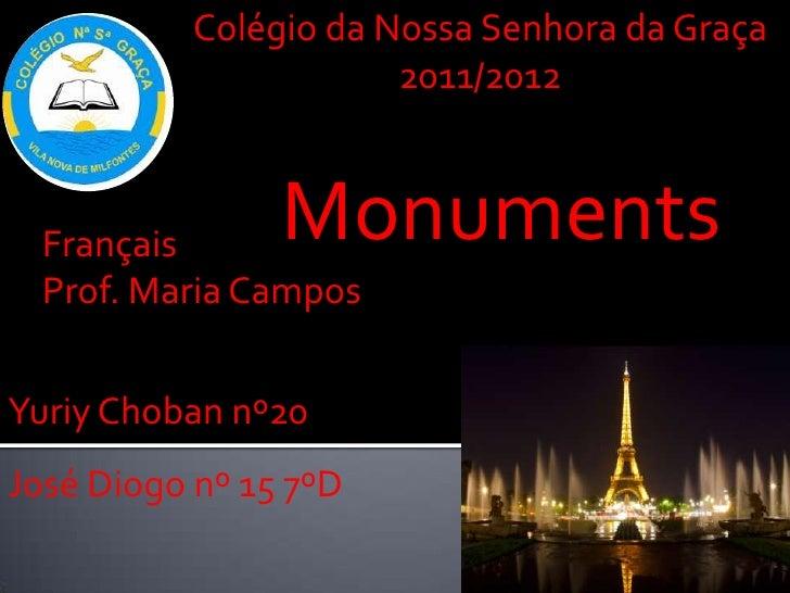 Colégio da Nossa Senhora da Graça                       2011/2012  Français      Monuments  Prof. Maria CamposYuriy Choban...