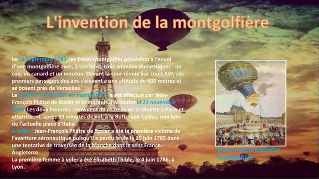 Le 19 septembre 1783, les frères Montgolfier procèdent à l'envol d'une montgolfière avec, à son bord, trois animaux domest...
