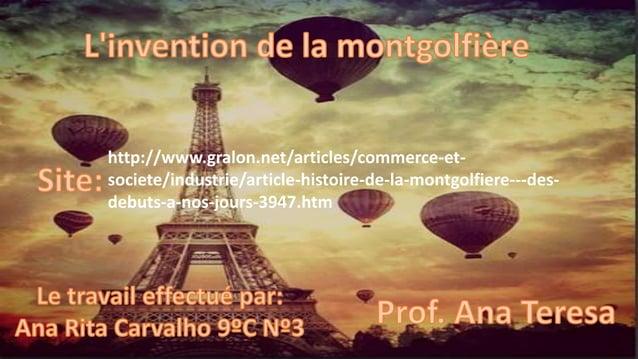 http://www.gralon.net/articles/commerce-et- societe/industrie/article-histoire-de-la-montgolfiere---des- debuts-a-nos-jour...