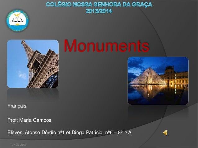 Monuments Français Prof: Maria Campos Elèves: Afonso Dórdio nº1 et Diogo Patricio nº6 – 8ème A 07-05-2014