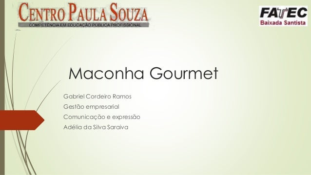 Maconha Gourmet Gabriel Cordeiro Ramos Gestão empresarial Comunicação e expressão Adélia da Silva Saraiva