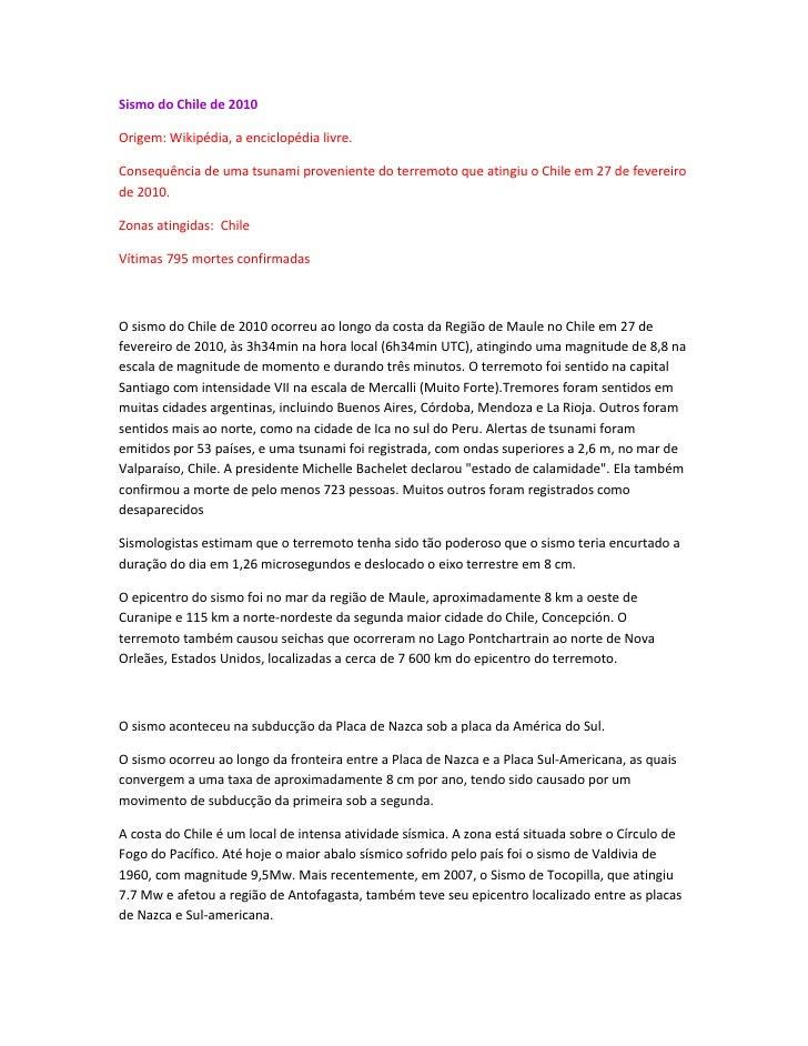 Sismo do Chile de 2010  Origem: Wikipédia, a enciclopédia livre.  Consequência de uma tsunami proveniente do terremoto que...