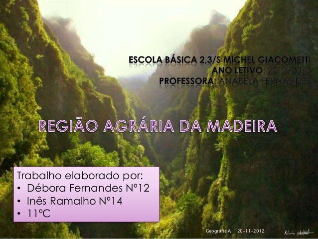 Trabalho elaborado por:• Débora Fernandes Nº12• Inês Ramalho Nº14• 11ºC                          Geografia A   20-11-2012 ...