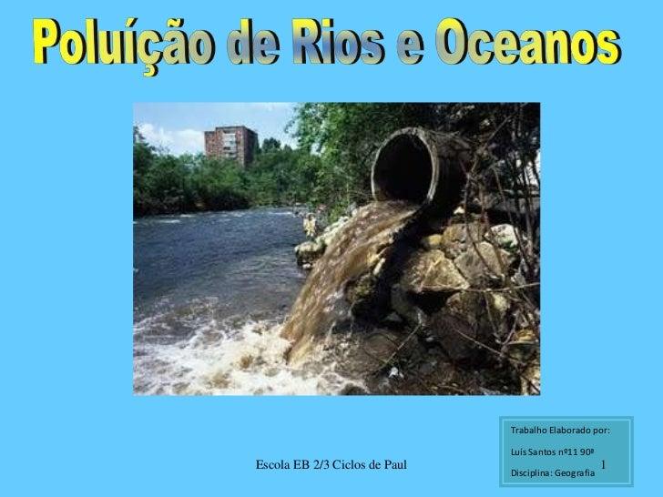 Trabalho Elaborado por:<br />Luís Santos nº11 90ª<br />Disciplina: Geografia<br />1<br />Escola EB 2/3 Ciclos de Paul<br /...