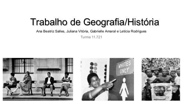 Trabalho de Geografia/HistóriaTrabalho de Geografia/História Ana Beatriz Salles, Juliana Vitória, Gabrielle Amaral e Letíc...