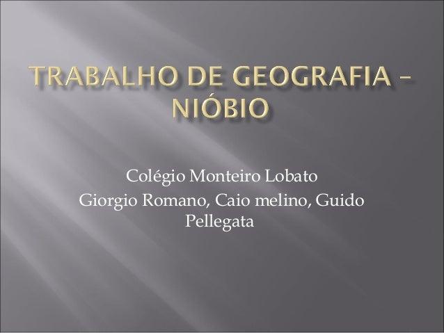 Colégio Monteiro LobatoGiorgio Romano, Caio melino, GuidoPellegata