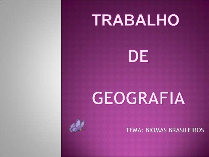 TEMA: BIOMAS BRASILEIROS
