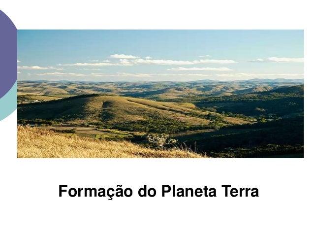 Formação do Planeta Terra