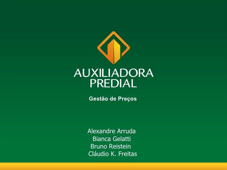 Gestão de Preços                  Alexandre Arruda                Bianca Gelatti               Bruno Reistein             ...