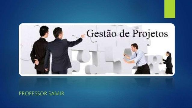 PROFESSOR SAMIR