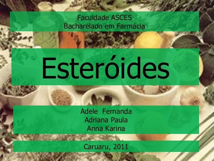 Faculdade ASCES Bacharelado em Farmácia Esteróides Adele  Fernanda Adriana Paula Anna Karina Caruaru, 2011