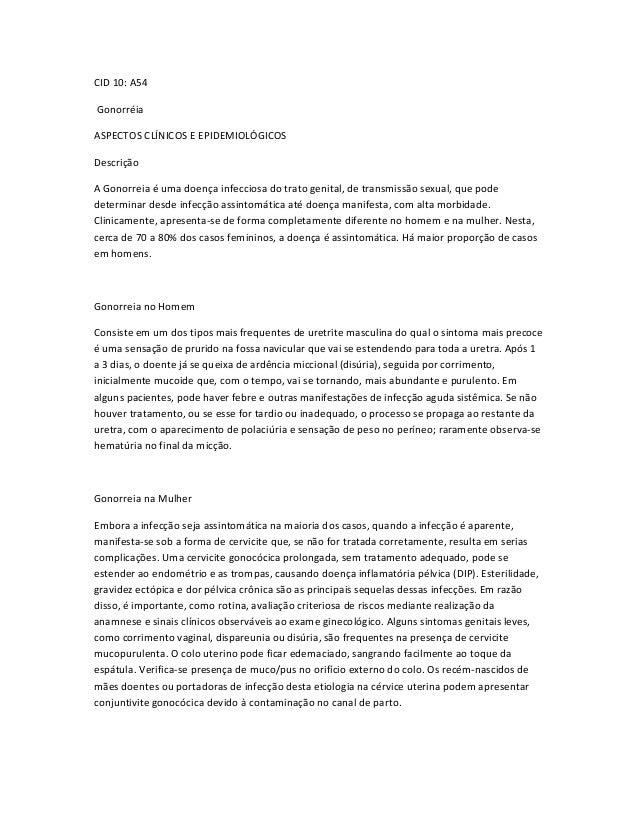 CID 10: A54GonorréiaASPECTOS CLÍNICOS E EPIDEMIOLÓGICOSDescriçãoA Gonorreia é uma doença infecciosa do trato genital, de t...