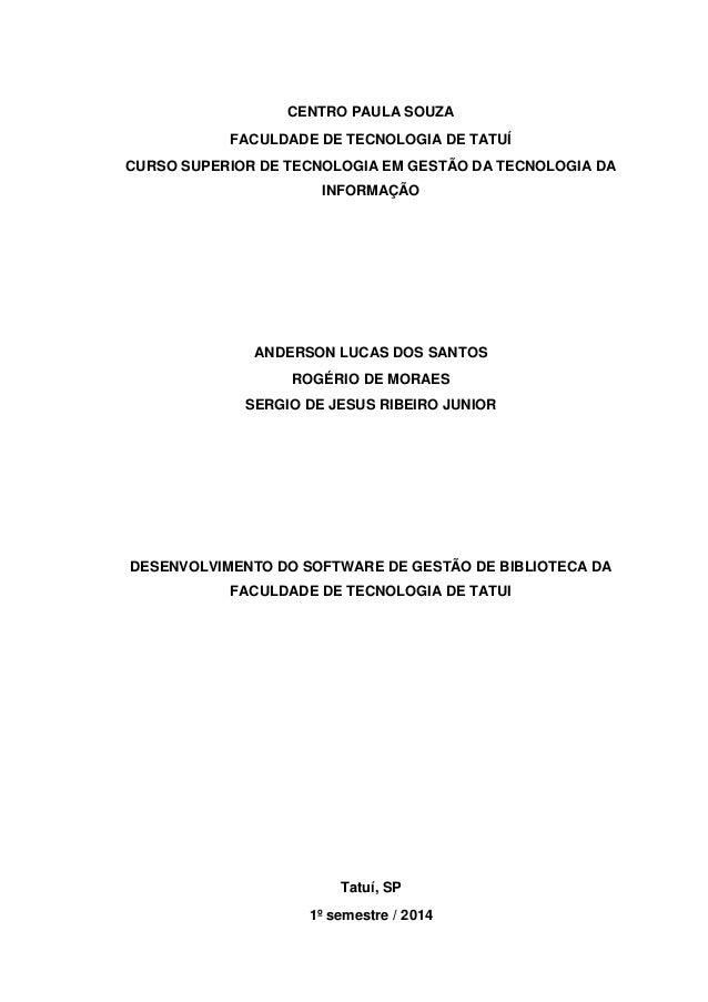 CENTRO PAULA SOUZA FACULDADE DE TECNOLOGIA DE TATUÍ CURSO SUPERIOR DE TECNOLOGIA EM GESTÃO DA TECNOLOGIA DA INFORMAÇÃO AND...