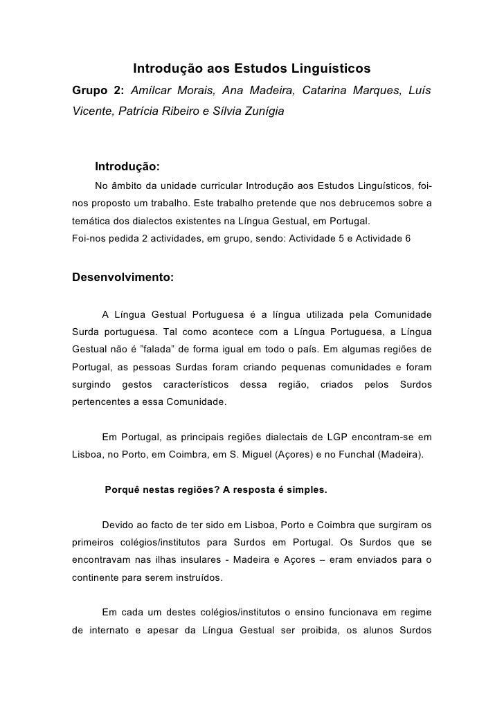 Introdução aos Estudos Linguísticos Grupo 2: Amílcar Morais, Ana Madeira, Catarina Marques, Luís Vicente, Patrícia Ribeiro...