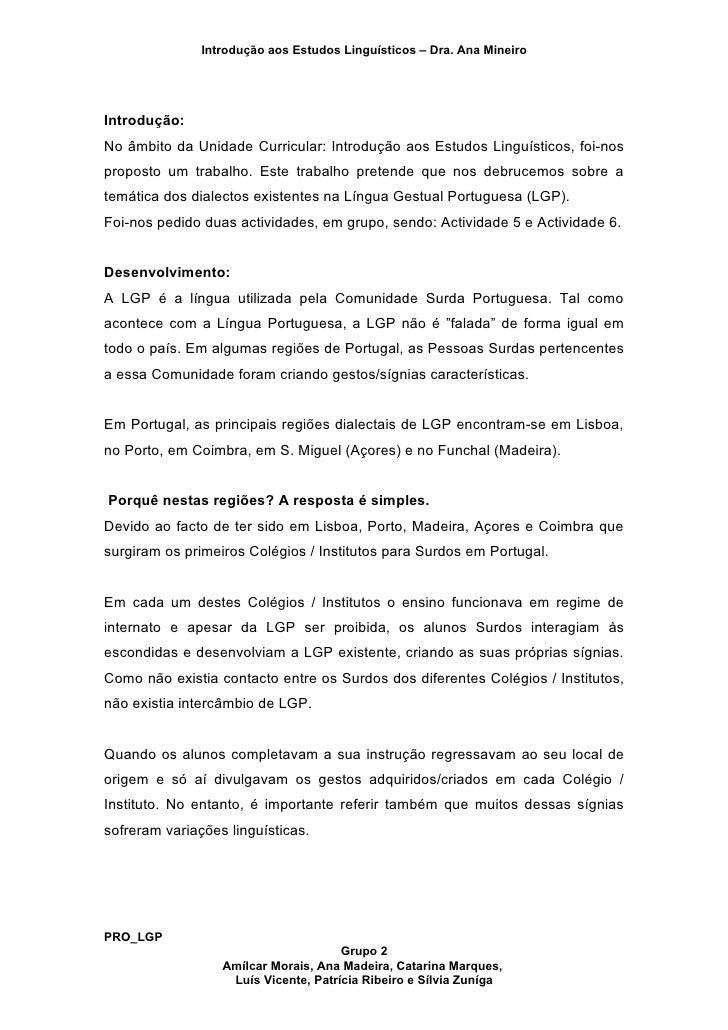 Introdução aos Estudos Linguísticos – Dra. Ana Mineiro     Introdução: No âmbito da Unidade Curricular: Introdução aos Est...