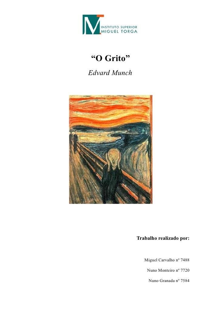 """""""O Grito"""" Edvard Munch                    Trabalho realizado por:                      Miguel Carvalho nº 7488            ..."""