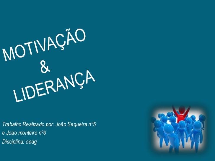 Trabalho Realizado por: João Sequeira nº5e João monteiro nº6Disciplina: oeag