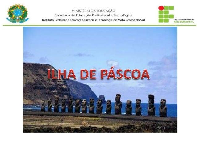 A ilha de Páscoa ou Rapa Nui, é uma ilha localizada no Oceano Pacífico, e pertence ao Chile. É considerada <<o umbigo do m...