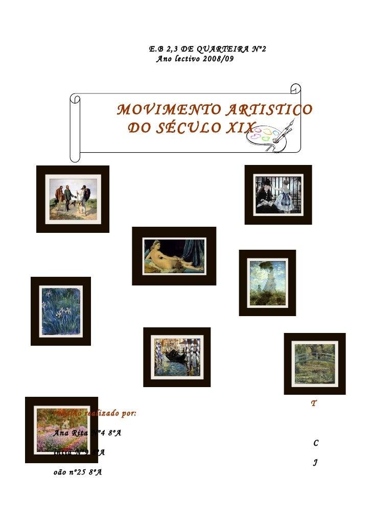 E.B 2,3 DE QUARTEIRA Nº2                            Ano lectivo 2008/09                     MOVIMENTO ARTISTICO           ...