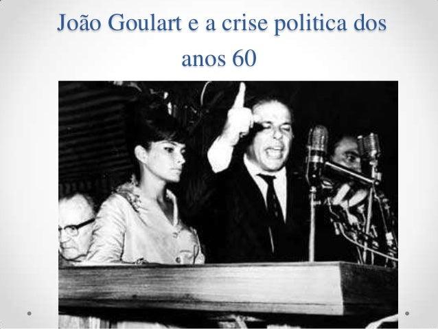 João Goulart e a crise politica dos anos 60