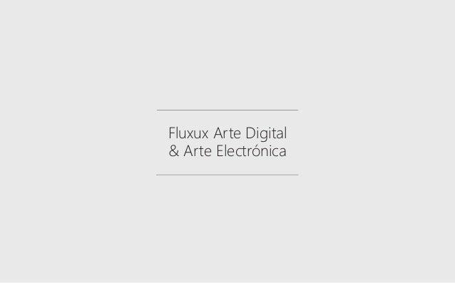 Fluxux Arte Digital & Arte Electrónica