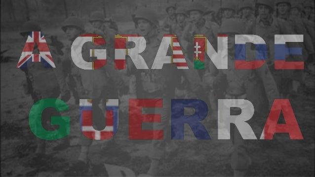 A Primeira guerra mundial também conhecida como a grande guerra ou guerra das guerras. Foi uma guerra global concentrada n...