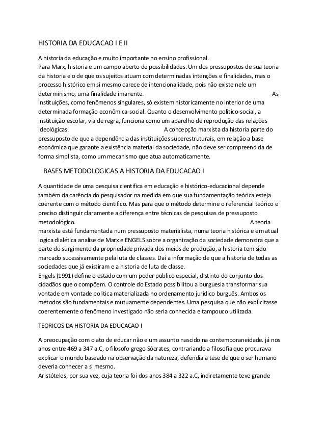 HISTORIA DA EDUCACAO I E IIA historia da educação e muito importante no ensino profissional.Para Marx, historia e um campo...