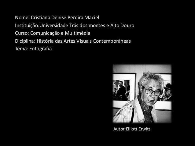 Nome: Cristiana Denise Pereira MacielInstituição:Universidade Trás dos montes e Alto DouroCurso: Comunicação e MultimédiaD...
