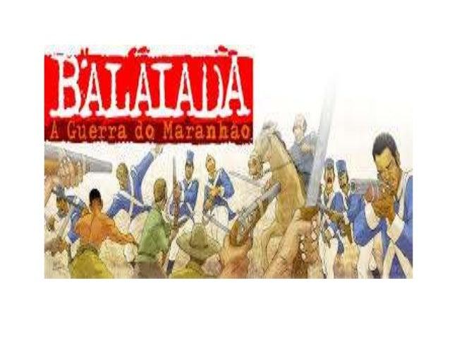 O que foi  • Revolta popular ocorrida no  Maranhão entre os anos de 1838 e  1841.