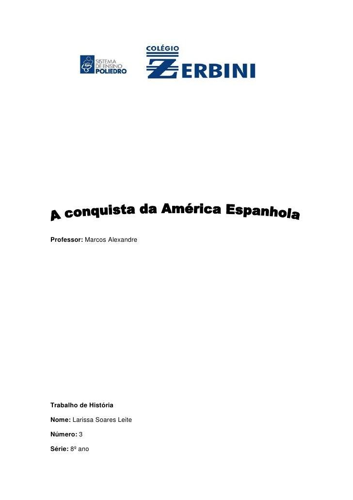 6438902387601996440-189865<br />Professor: Marcos Alexandre <br />Trabalho de História <br />Nome: Larissa Soares Leite <b...