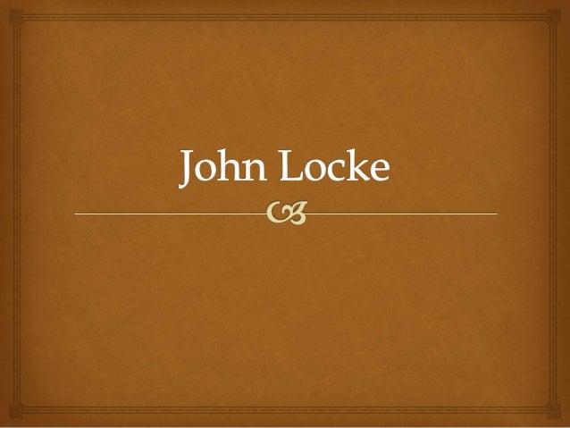  Tópicos Quem foi John Locke Empirismo Filosófico de Locke Visão Política de Locke