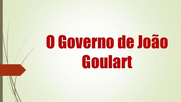 O Governo de João Goulart