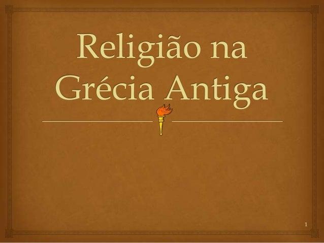 Religião naGrécia Antiga                1
