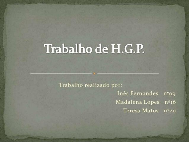 Trabalho realizado por:Inês Fernandes nº09Madalena Lopes nº16Teresa Matos nº20