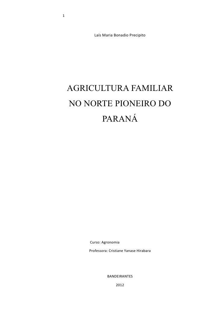 1           Laís Maria Bonadio Precipito    AGRICULTURA FAMILIAR    NO NORTE PIONEIRO DO               PARANÁ        Curso...