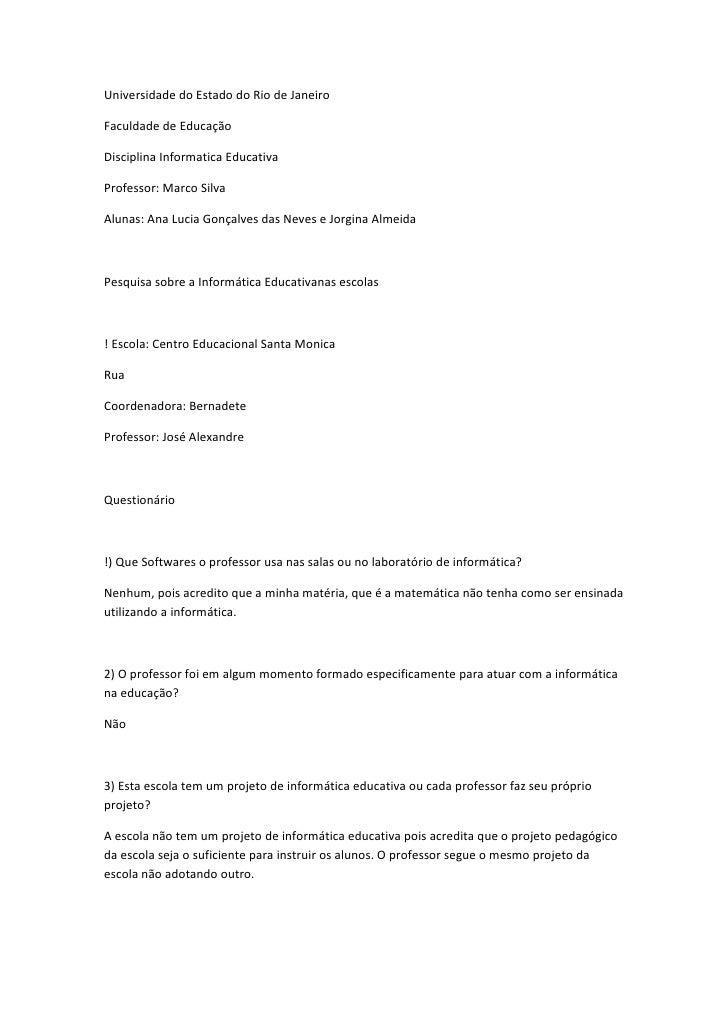 Universidade do Estado do Rio de JaneiroFaculdade de EducaçãoDisciplina Informatica EducativaProfessor: Marco SilvaAlunas:...