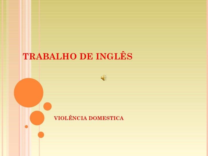 TRABALHO DE INGLÊS VIOLÊNCIA   DOMESTICA