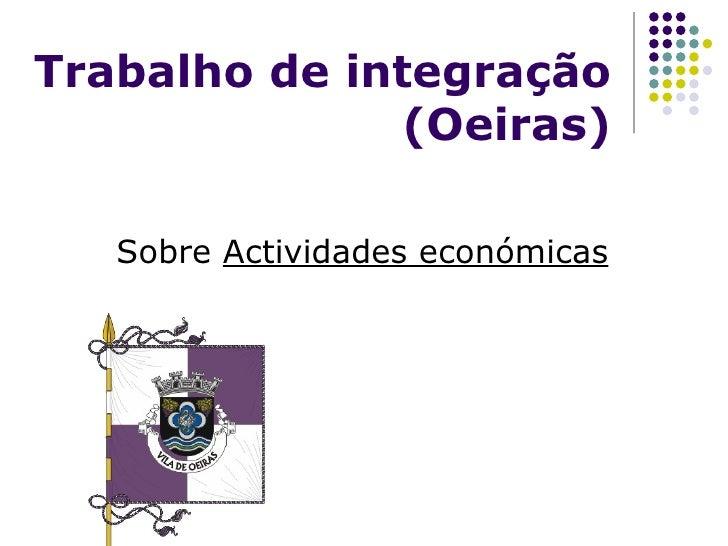 Trabalho de integração (Oeiras) Sobre  Actividades económicas