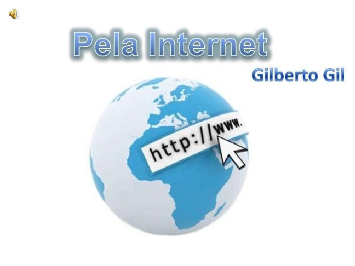 Pela Internet<br />Gilberto Gil<br />