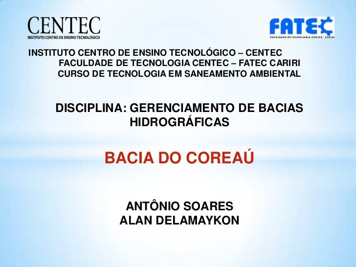 INSTITUTO CENTRO DE ENSINO TECNOLÓGICO – CENTEC      FACULDADE DE TECNOLOGIA CENTEC – FATEC CARIRI      CURSO DE TECNOLOGI...