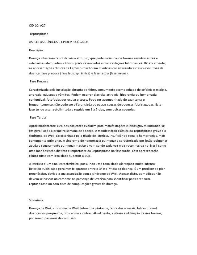 CID 10: A27LeptospiroseASPECTOS CLÍNICOS E EPIDEMIOLÓGICOSDescriçãoDoença infecciosa febril de início abrupto, que pode va...