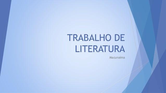TRABALHO DE LITERATURA Macunaíma
